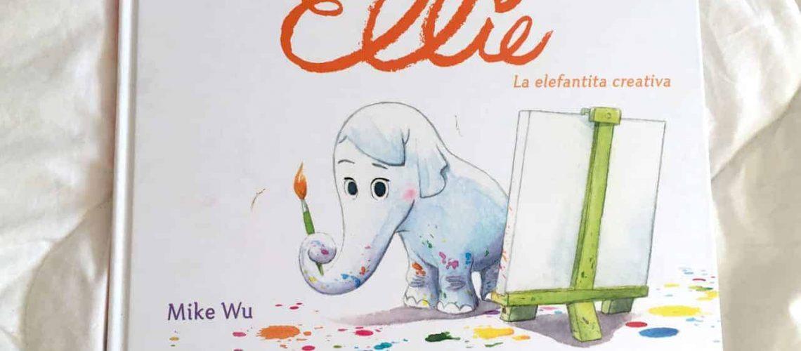 Ellie, la elefantita creativa, MIke Wu. Editorial Beascoa